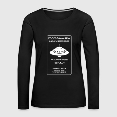 Parallel Parallel Universe Parking - Parallel Universe Pa - Women's Premium Long Sleeve T-Shirt