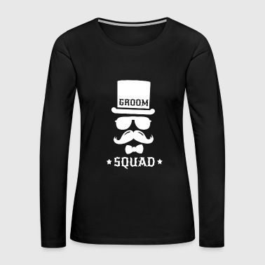 Groom - groom squad wedding team - Women's Premium Long Sleeve T-Shirt