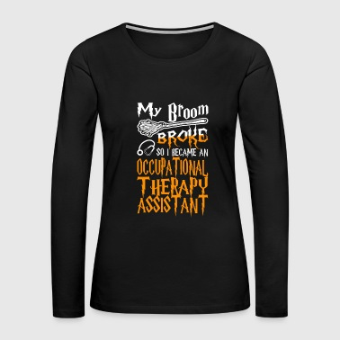 1988 Broom broke i became occupational therapy - Women's Premium Long Sleeve T-Shirt