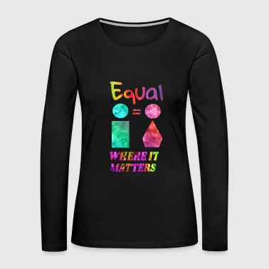 Trans Gender Gender Equality - Equal Human Rights - Women's Premium Long Sleeve T-Shirt