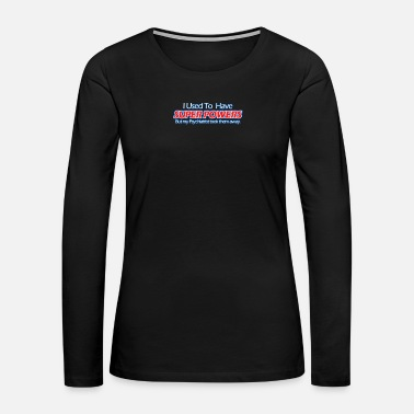 Super Power Super Powers - Women's Premium Long Sleeve T-Shirt