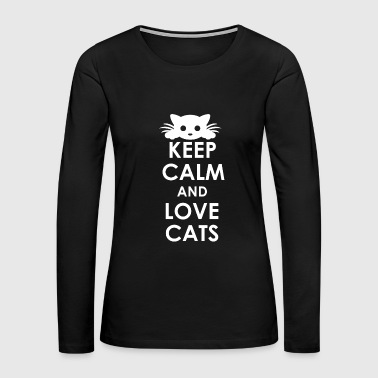 Keep Calm And Love Cats - Women's Premium Long Sleeve T-Shirt