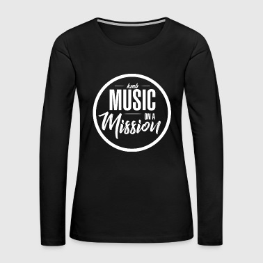 'Music On A Mission' Design - Women's Premium Long Sleeve T-Shirt