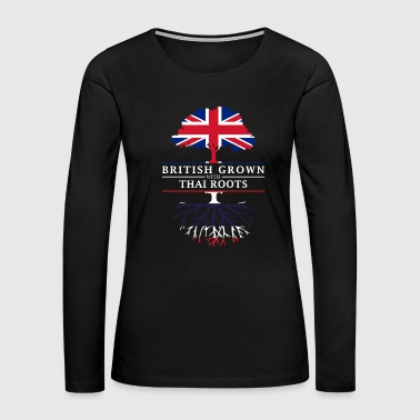British Grown with Thai Roots Thailand Design - Women's Premium Long Sleeve T-Shirt