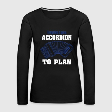 Air-cooled Accordion Accordionist T Shirt Gift Everything is going accordion to plan - Women's Premium Long Sleeve T-Shirt