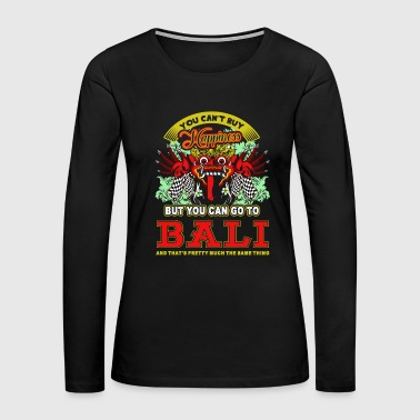 Go To Bali Shirt - Women's Premium Long Sleeve T-Shirt