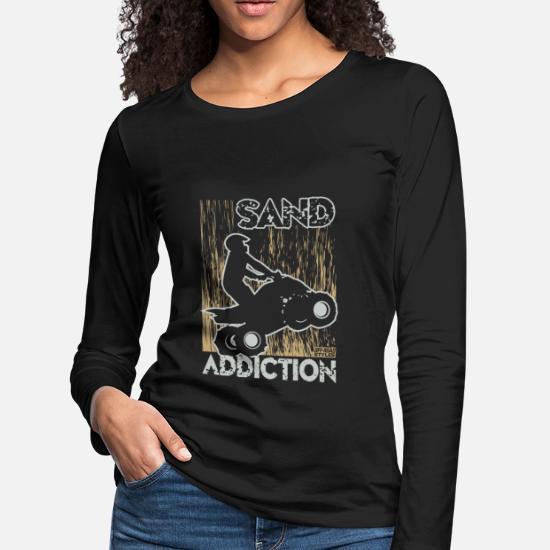 67e3c9b36 ATV Quad Sand Addiction Women's Premium Longsleeve Shirt   Spreadshirt