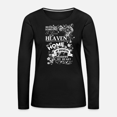 Heaven Daughter In Heaven Forever In My Heart - Women's Premium Long Sleeve T-Shirt