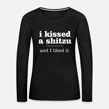 Basket I Kissed A Shi Tzu And I Liked It - Women's Premium Long Sleeve T-Shirt