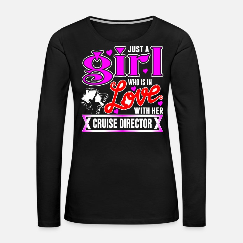 Girl Long sleeve shirts - A Girl Love With Her Cruise Director - Women's Premium Longsleeve Shirt black