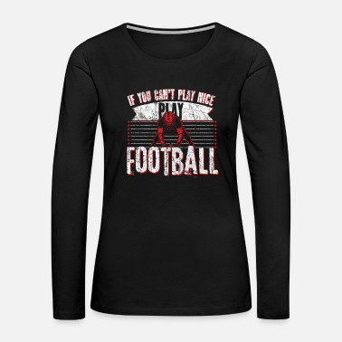 Kicker American Football Saying Gift - Women's Premium Long Sleeve T-Shirt