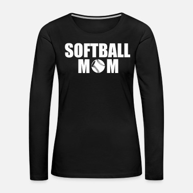 Softball Softball mom - softball mom - Women's Premium Long Sleeve T-Shirt