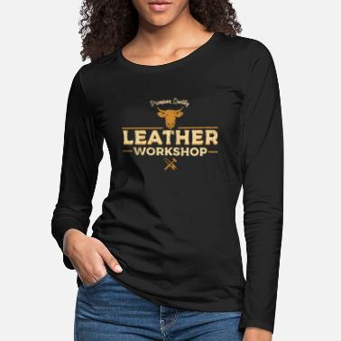 Saddle Leather Crafting Workshop - Women's Premium Longsleeve Shirt