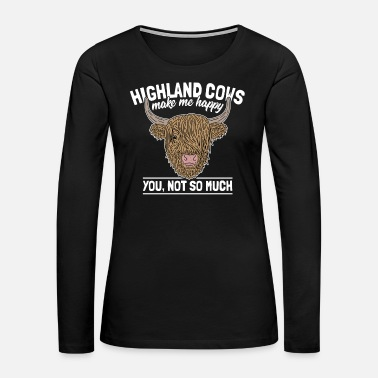Highland Highland Cattle Funny Cow Saying Farmer Gag Gift - Women's Premium Long Sleeve T-Shirt