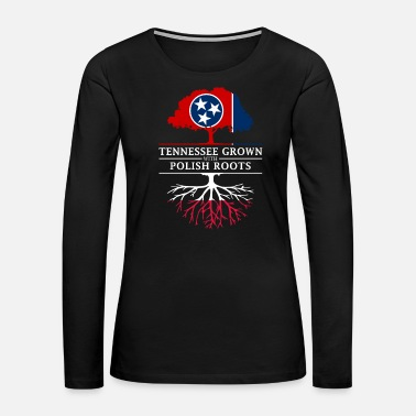 Person Tennessee Grown with Polish Roots Poland Design - Women's Premium Long Sleeve T-Shirt
