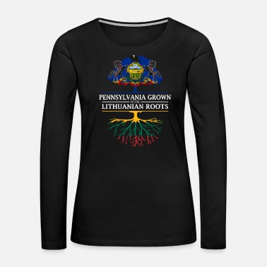 Lithuania Pennsylvania Grown with Lithuanian Roots - Women's Premium Long Sleeve T-Shirt