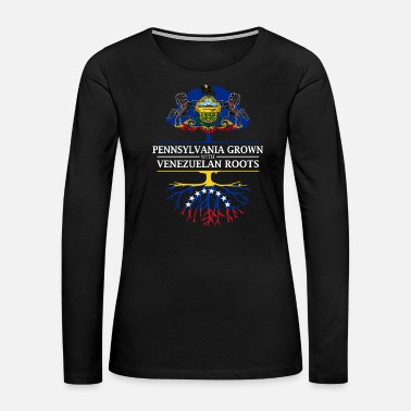American Flag Pennsylvania Grown with Venezuelian Roots - Women's Premium Long Sleeve T-Shirt