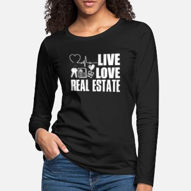 Real Estate Live Love Real Estate Agent Shirt - Women's Premium Longsleeve Shirt