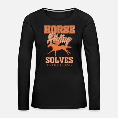 Gallop Horse horses riding riders equestrian gift idea - Women's Premium Long Sleeve T-Shirt