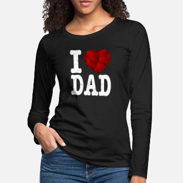 Dad Shop I Heart Dad Design - Women's Premium Longsleeve Shirt