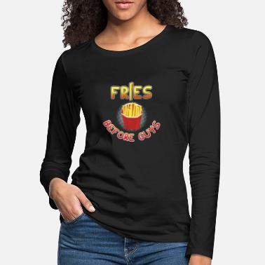 Guys Fries before guys fast food lunch funny gift - Women's Premium Longsleeve Shirt