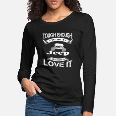 Offroad Vehicles Jeep - Tough enough to be jeep awesome t-shirt - Women's Premium Longsleeve Shirt