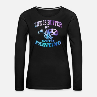 Painter Painting - Women's Premium Long Sleeve T-Shirt