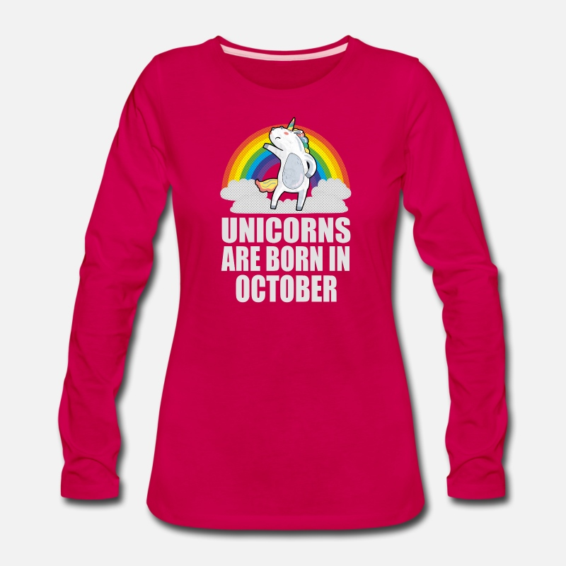 Unicorns Are Born In October Birthday Shirt Womens Premium Longsleeve