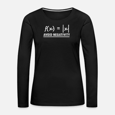Care Avoid Negativity Math Equation - Women's Premium Long Sleeve T-Shirt