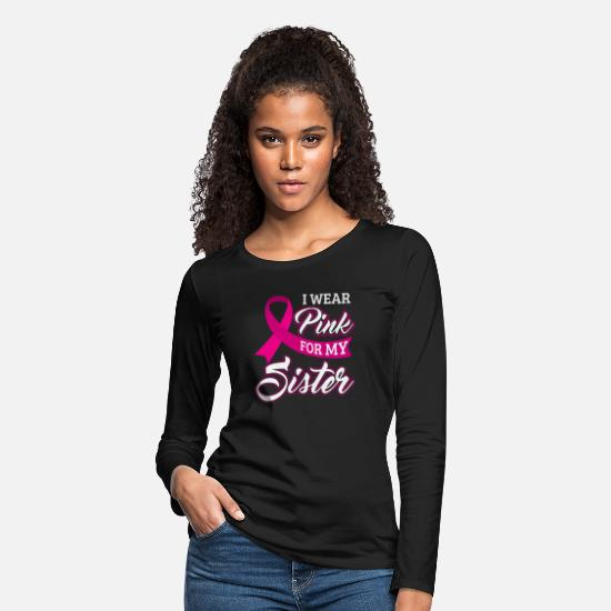 Cancer Long-Sleeve Shirts - Breast Cancer Awareness I Wear Pink For My Sister - Women's Premium Longsleeve Shirt black