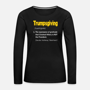 Funny Crossfit Trump Shirt Funny Thanksgiving Shirt Politics Turk - Women's Premium Long Sleeve T-Shirt