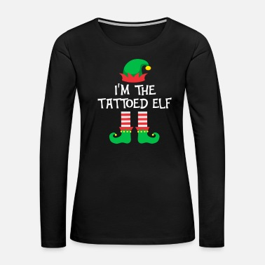 Group Im The Tattoed Elf Matching Family Group Christmas - Women's Premium Long Sleeve T-Shirt