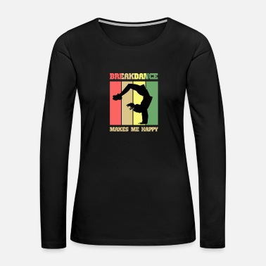 Breakdancing Breakdance Breakdancer - Women's Premium Long Sleeve T-Shirt