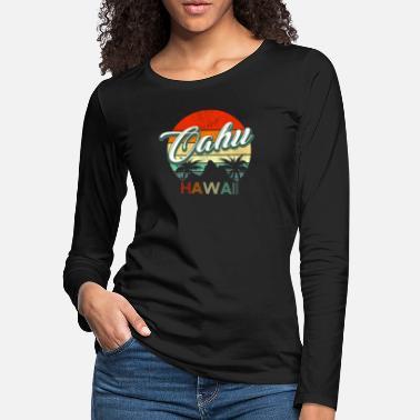 9d7da5fa Oahu Hawaii Retro Classic Vintage Design - Women's Premium Longsleeve  Shirt