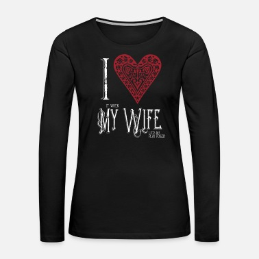 Champ I Love it when My Wife lets me Play Poker Western - Women's Premium Long Sleeve T-Shirt