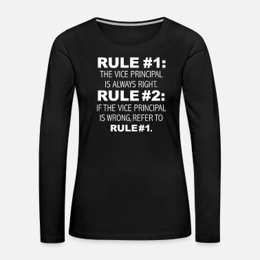 Fathers Day Rules Vice Principal is always right - Women's Premium Long Sleeve T-Shirt