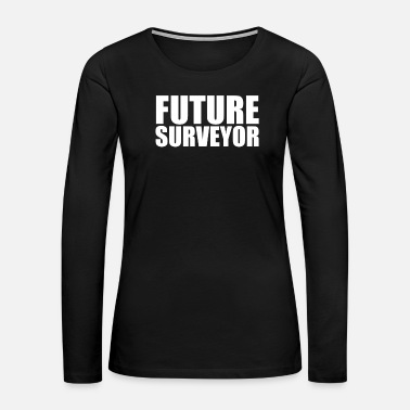 High School Graduate Future Surveyor College High School Graduate Graduation - Women's Premium Long Sleeve T-Shirt