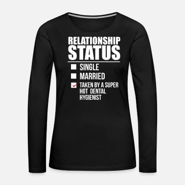 Together Relationship status taken by super hot Dental - Women's Premium Long Sleeve T-Shirt
