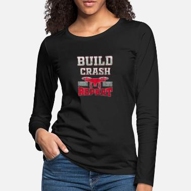 Plane Funny Drone Build Crash Repeat Drone Racing - Women's Premium Longsleeve Shirt