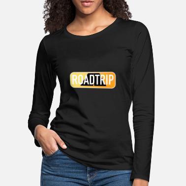 5439174b9 License Plate ROADTRIP LICENSE PLATE - Women's Premium Longsleeve Shirt.  Women's Premium Longsleeve Shirt