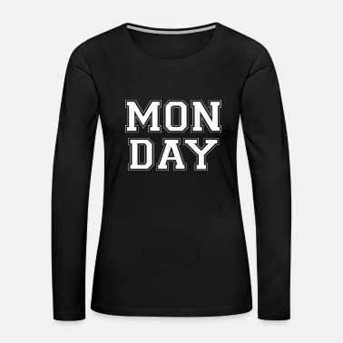 Monday Monday - Women's Premium Long Sleeve T-Shirt