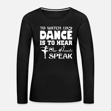 Dancer Ballet Dancer Heart Shirt - Women's Premium Long Sleeve T-Shirt