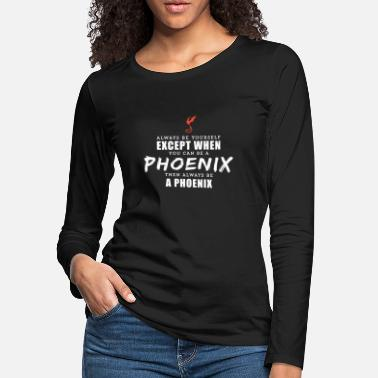 Mythology Always Be Yourself Phoenix Tshirt Mythological - Women's Premium Longsleeve Shirt