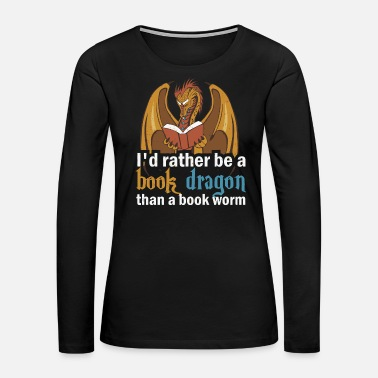 Fiction Reading - i'd rather be a book dragon than a boo - Women's Premium Long Sleeve T-Shirt