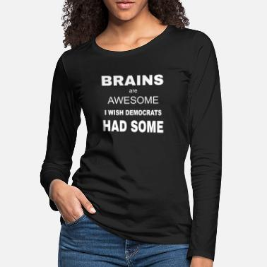 Republicans Brains are Awesome - Women's Premium Longsleeve Shirt