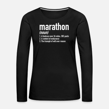 Triumph Marathon Definition | Marathon Running 26.2 Miles - Women's Premium Long Sleeve T-Shirt