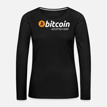 Heyday Bitcoin Accepted Here - Women's Premium Long Sleeve T-Shirt