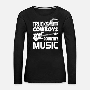 Concert Country - trucks cowboys country music - Women's Premium Long Sleeve T-Shirt