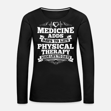 Physio Physical Therapy/Physiotherapist/Physio/Therapist - Women's Premium Long Sleeve T-Shirt