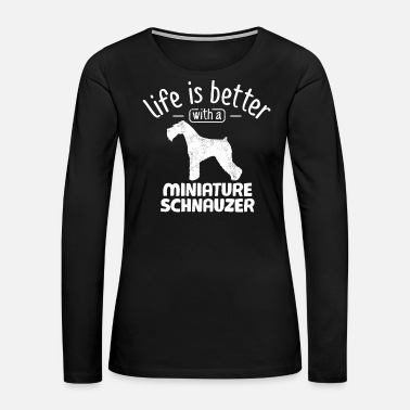 Dog Sayings Miniature Schnauzer Dog Owner Dog Saying - Women's Premium Long Sleeve T-Shirt